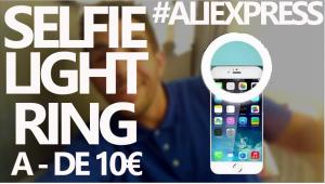 Selfie Ring light, une lumière idéale pour les photos, Selfie et vidéos à moins de 10 euros !